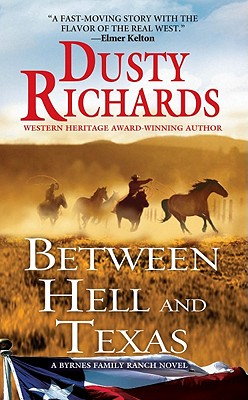 Between Hell and Texas By Richards, Dusty
