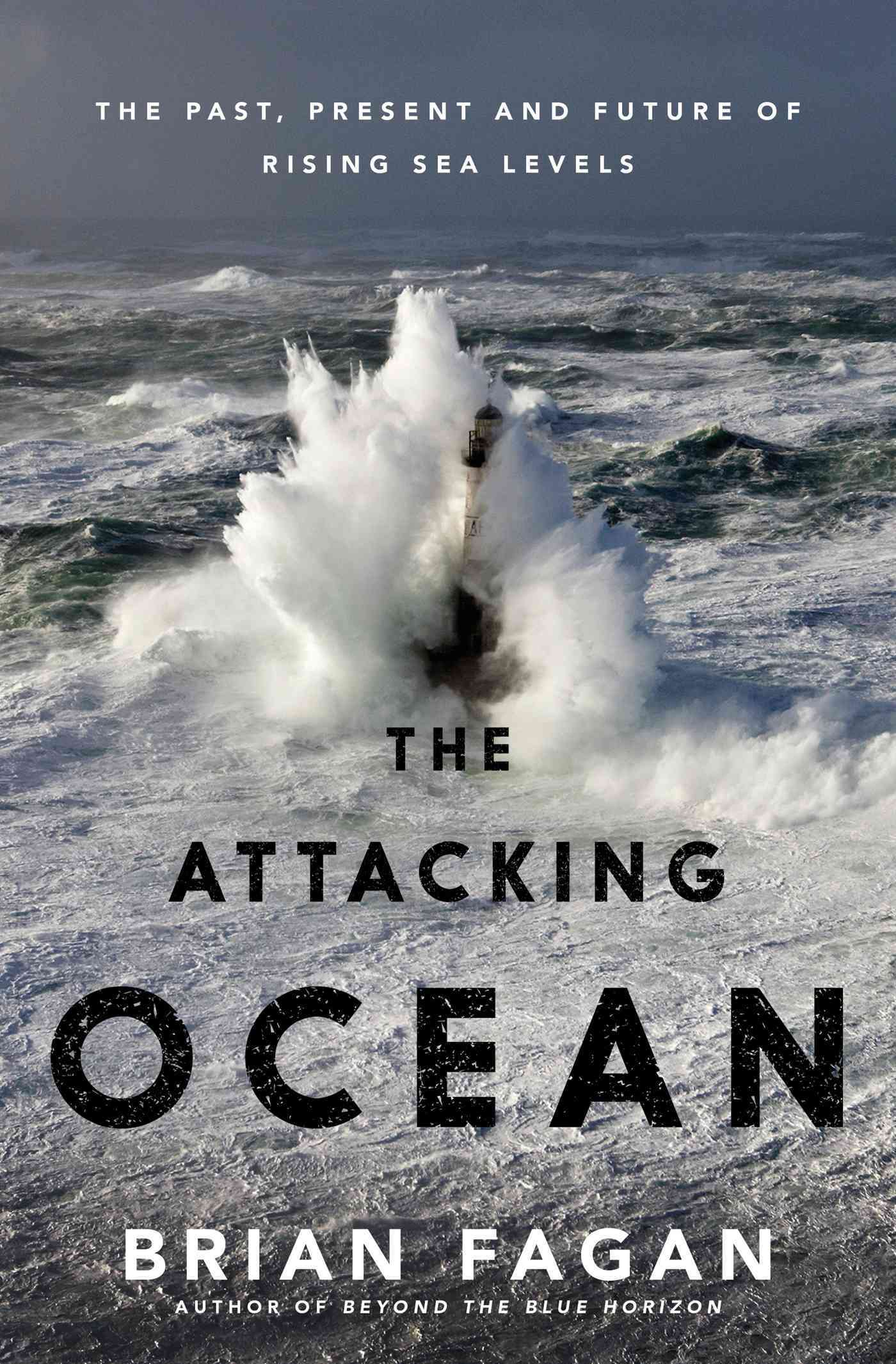 The Attacking Ocean By Fagan, Brian