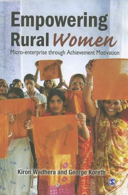 Empowering Rural Women By Wadhera, Kiron/ Koreth, George